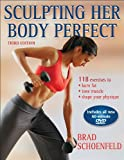 Sculpting Her Body Perfect - 3rd Edition