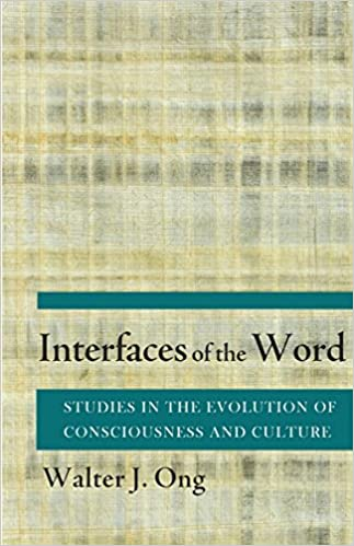 Interfaces of the Word: Studies in the Evolution of Consciousness and Culture