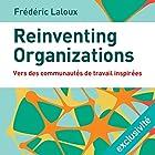 Reinventing organizations : Vers des communautés de travail inspirées | Livre audio Auteur(s) : Frédéric Laloux Narrateur(s) : José  Heuzé
