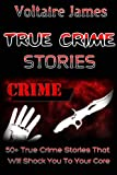True Crime Stories: 50+ True Crime Stories That Will Shock You To Your Core