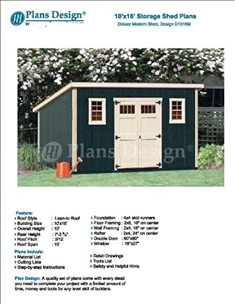 10 X 16 Deluxe Shed Plans Modern Roof Style Design D1016m Material List And Step By Step Included Woodworking Project Plans Amazon Com