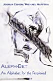Aleph-Bet: an Alphabet for the Perplexed, Joshua Cohen, 0978177258