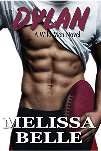 Dylan (Wild Men Book 2) by [Belle, Melissa]