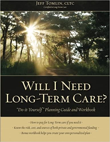 Will I Need Long-Term Care?: LTC Planning Guide and Workbook
