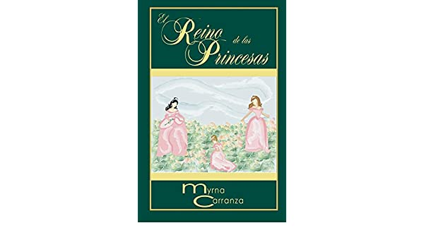 Amazon.com: El Reino de las Princesas (Spanish Edition) eBook: Myrna Carranza: Kindle Store