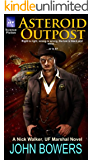 Asteroid Outpost (Nick Walker, U.F. Marshal Book 1)