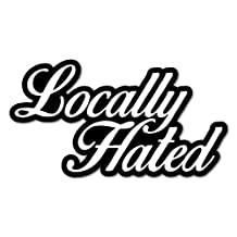 LOCALLY HATED Sticker Decal