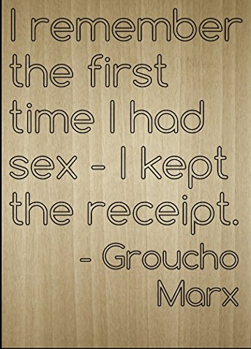 ''I remember the first time I had sex - I...'' quote by Groucho Marx, laser engraved on wooden plaque - Size: 8''x10'' by Mundus Souvenirs