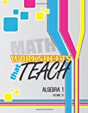 Worksheets That Teach: Algebra 1, Volume III, Quantum Scientific Quantum Scientific Publishing, 1496051998