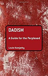Daoism: A Guide for the Perplexed (Guides for the Perplexed)