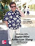 McGraw-Hill's Super-Mini American Slang Dictionary, Richard A. Spears, 0071492283