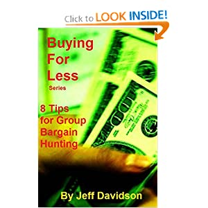 8 Tips for Group Bargain Hunting (Buying For Less) Jeff Davidson