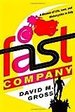 Fast Company, David M. Gross, 0374281335
