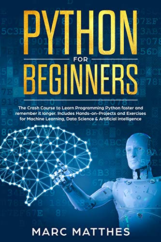 Python for Beginners: The Crash Course to Learn Programming