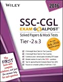 Wiley's SSC-CGL Exam Goalpost Solved Papers & Mock Tests, Tier - 2 & 3: As Per July 2016 Notification