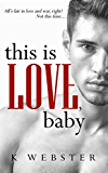 This is Love, Baby (War & Peace Book 2)