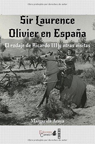 Descargar Libro Sir Laurence Olivier En España: El Rodaje De Ricardo Iii Y Otras Visitas Margarida Araya Sans