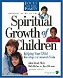 Spiritual Growth of Children: Helping Your Child Develop a Personal Faith (Focus on the Family)