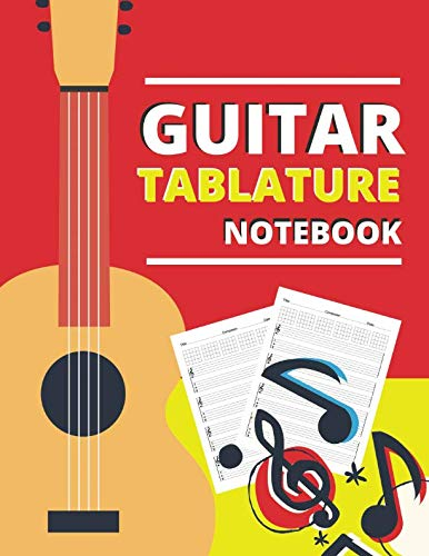 Guitar Tablature Notebook: Blank Sheet Music Manuscript Paper Journal, Write Staff Paper, Music Notebooks, Notation Paper for Composing, Musicians, ... Writing for Kids and for All Music Lovers