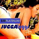 RP - JuggaLugg 1: JuggaLuggs Series   Rod Platinum