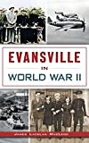 img - for Evansville in World War II book / textbook / text book