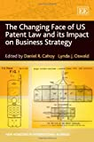 img - for The Changing Face of US Patent Law and Its Impact on Business Strategy (New Horizons in International Business Series) book / textbook / text book