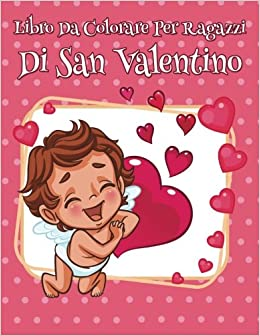 Libro Da Colorare Per Ragazzi Di San Valentino