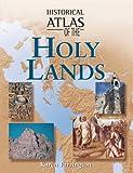 Historical Atlas of the Holy Lands, Karen Farrington, 1904668143