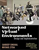 img - for Networked Virtual Environments: Design and Implementation (ACM Press Books) by Singhal, Sandeep, Zyda, Michael (1999) Hardcover book / textbook / text book