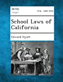 School Laws of California, Edward Hyatt, 128933868X