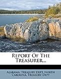 Report of the Treasurer..., Alabama Treasury Dept, 1275382282