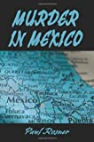 Murder in Mexico, Paul Rosner, 0595195520