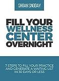 Fill Your Wellness Center Overnight