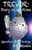 Trevor: Diary of an Alien, Jeff Bilman, 148483674X
