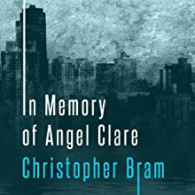 In Memory of Angel Clare: A Novel Audiobook by Christopher Bram Narrated by Gary Dikeos