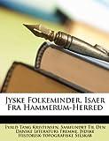 Jyske Folkeminder, Isaer Fra Hammerum-Herred, Evald Tang Kristensen and Samfundet Til Den Danske Literat Fremme, 1147935300