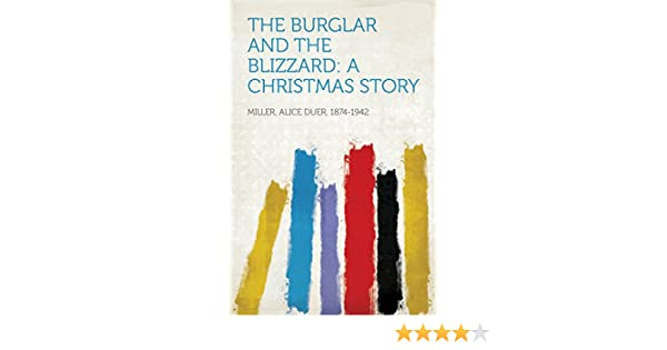 Amazon the burglar and the blizzard a christmas story ebook amazon the burglar and the blizzard a christmas story ebook alice duer 1874 1942 miller kindle store fandeluxe Ebook collections