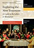 img - for Exploring the New Testament: A Guide to the Letters & Revelation (Exploring the Bible) book / textbook / text book