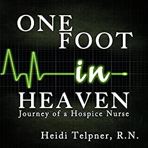 One Foot in Heaven, Journey of a Hospice Nurse Audiobook