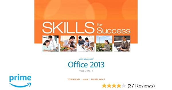 Skills for success with office 2013 volume 1 skills for success skills for success with office 2013 volume 1 skills for success office 2013 kris townsend catherine hain stephanie murre wolf 9780133512113 fandeluxe Images