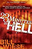 : 23 Minutes In Hell: One Man's Story About What He Saw, Heard, and Felt in that Place of Torment