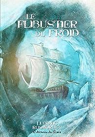 Le Flibustier du Froid par Ludovic Rosmorduc