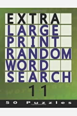 Extra Large Print Random Word Search 11: 50 Easy To See Puzzles (Volume 11) Paperback