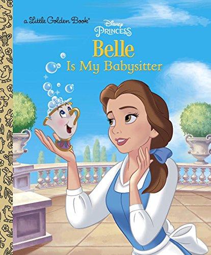 Belle is My Babysitter (Disney Princess) (Little Golden Book)
