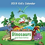 2019 Kid s Calendar: Dinosaurs Small Book Edition (2019 Children s Calendars)