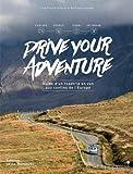 Drive Your Adventure- Guide d'un roadtrip en van aux confins de l'Europe