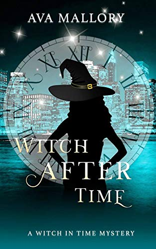 Witch After Time (A Witch in Time Mystery Book 4) by [Mallory, Ava ]