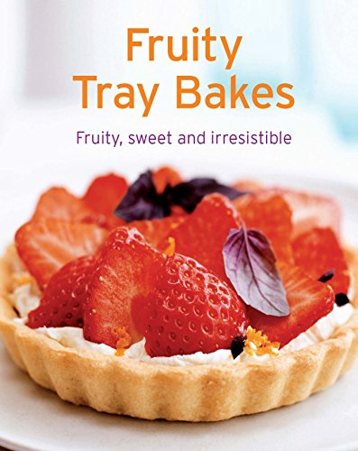 Fruity Tray Bakes: Our 100 top recipes presented in one cookbook