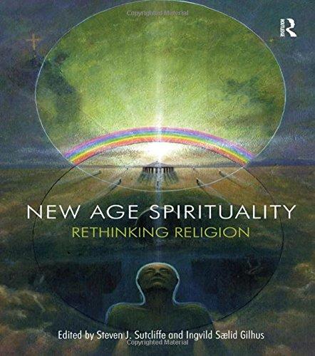 New Age Spirituality: Rethinking Religion