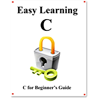 Easy Learning C: C Beginner Guide (English Edition)